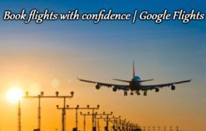 Book flights with confidence | Google Flights