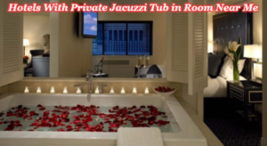 Hotels With Private Jacuzzi in Room Near Me