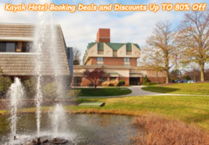 Kayak Hotel Booking Deals and Discounts Up TO 80% Off