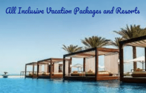 All Inclusive Vacation Packages and Resorts