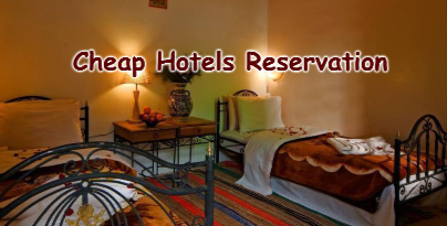Cheap Hotels Reservation