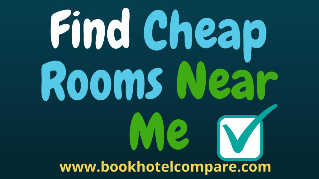 Cheap Rooms Near Me