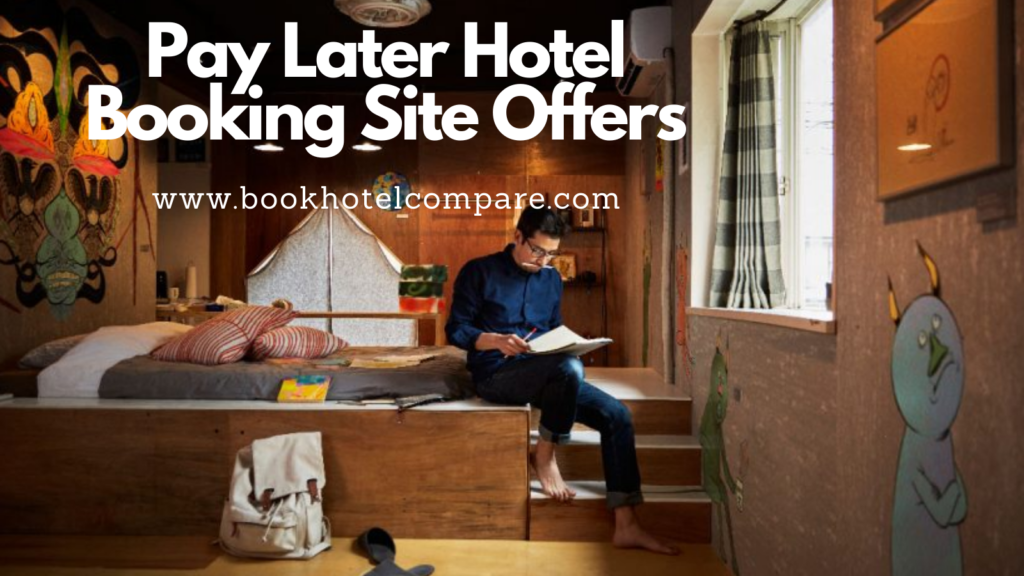 Pay Later Hotel Booking Site Offers
