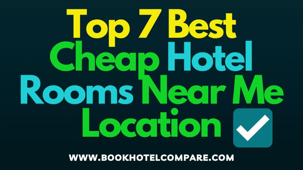 Cheap Hotel Rooms Near Me