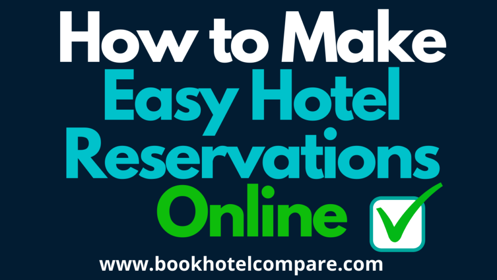 Easy Hotel Reservations Online