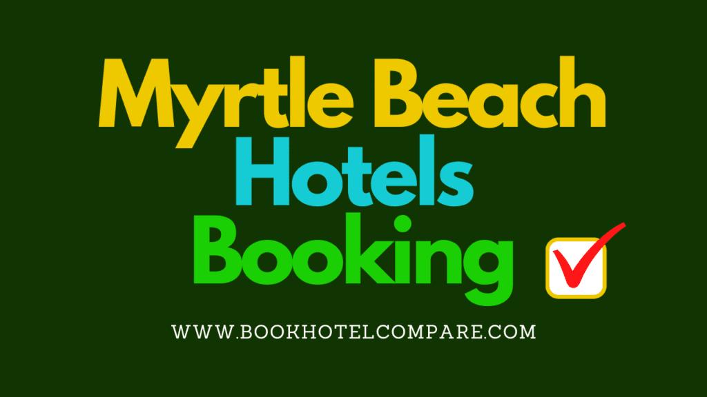 Myrtle Hotels