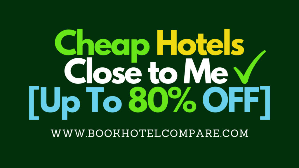 Cheap Hotels Close to Me