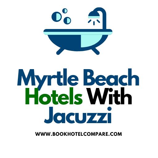 Myrtle Beach Jacuzzi Hotels