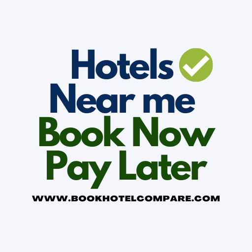 Hotels Near me Book Now Pay Later