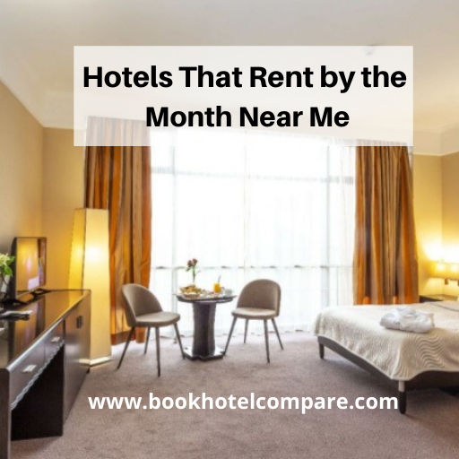 Hotels That Rent by the Month Near Me
