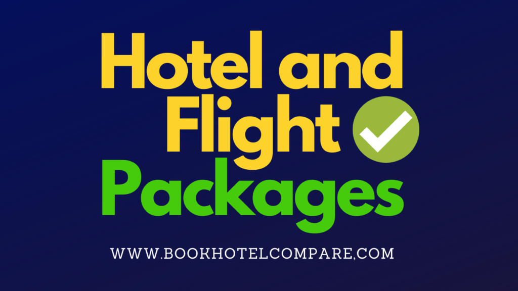 Hotel and Flight Packages